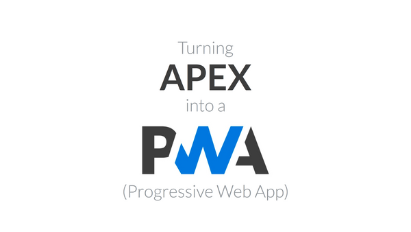 APEX as a PWA: The Complete Guide